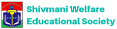 SHIVMANI WELFARE EDUCATIONAL SOCIETY